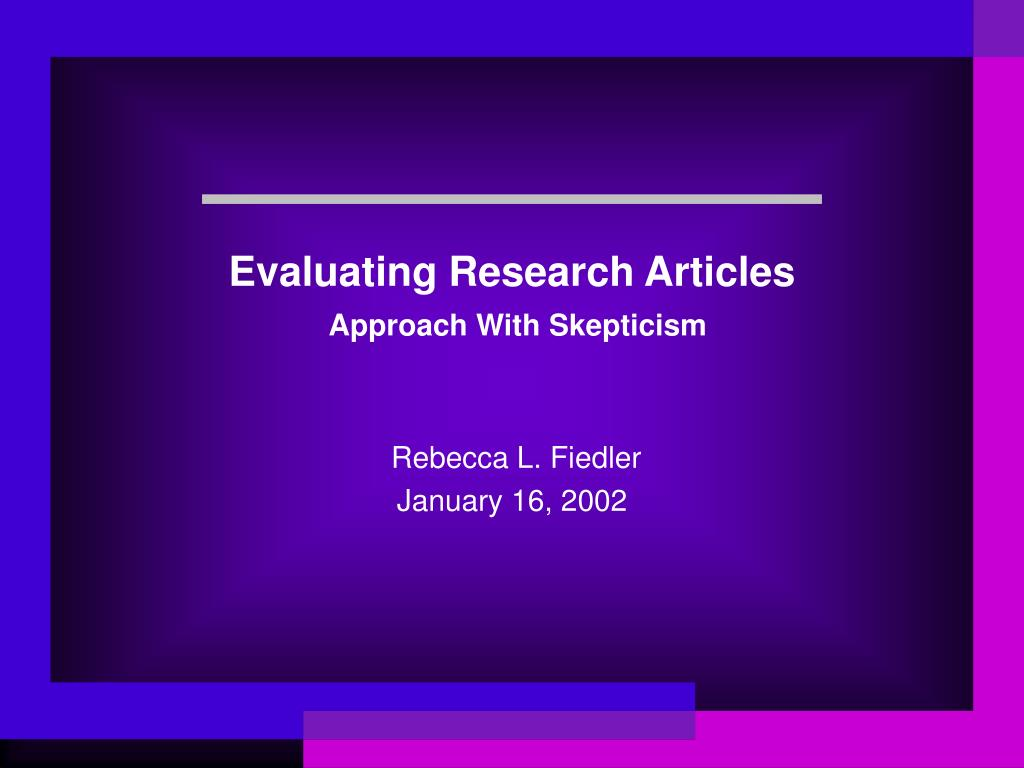 evaluating research articles approach with skepticism l.