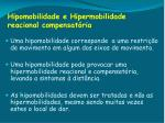 hipomobilidade e hipermobilidade reacional compensat ria