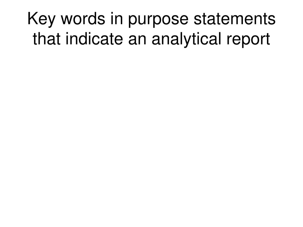Key words in purpose statements that indicate an analytical report
