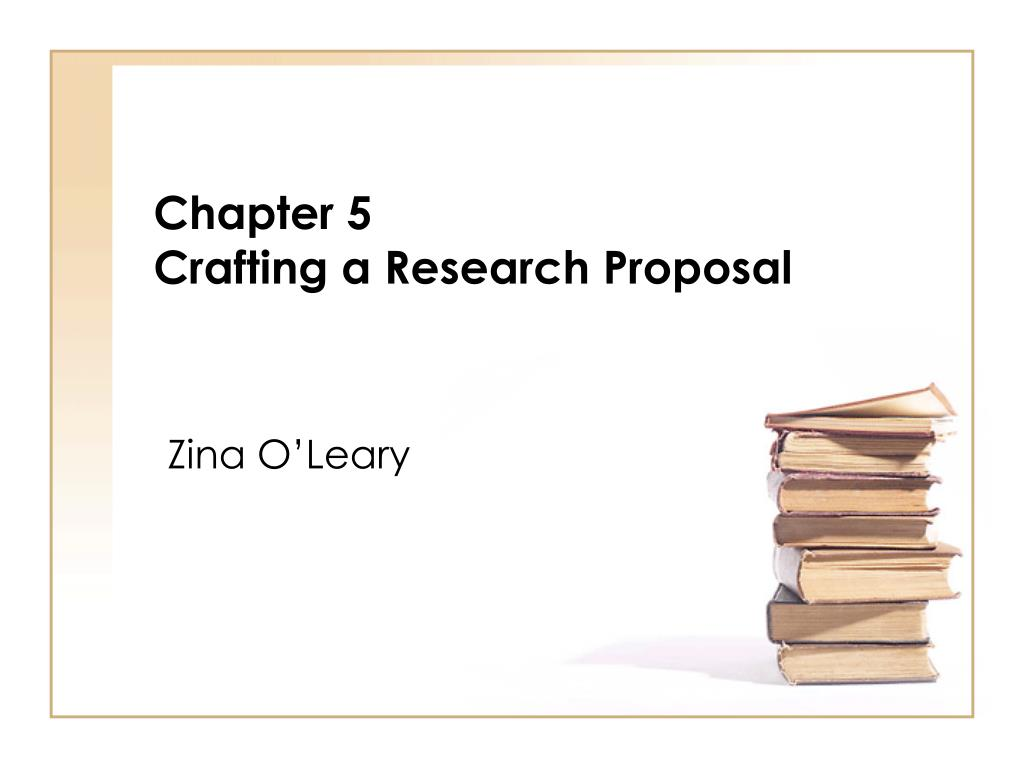 chapter 5 crafting a research proposal l.