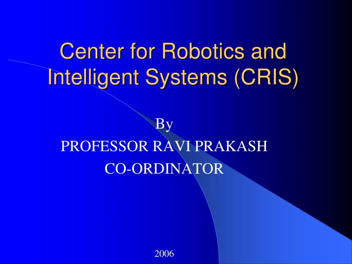 Center for robotics and intelligent systems cris