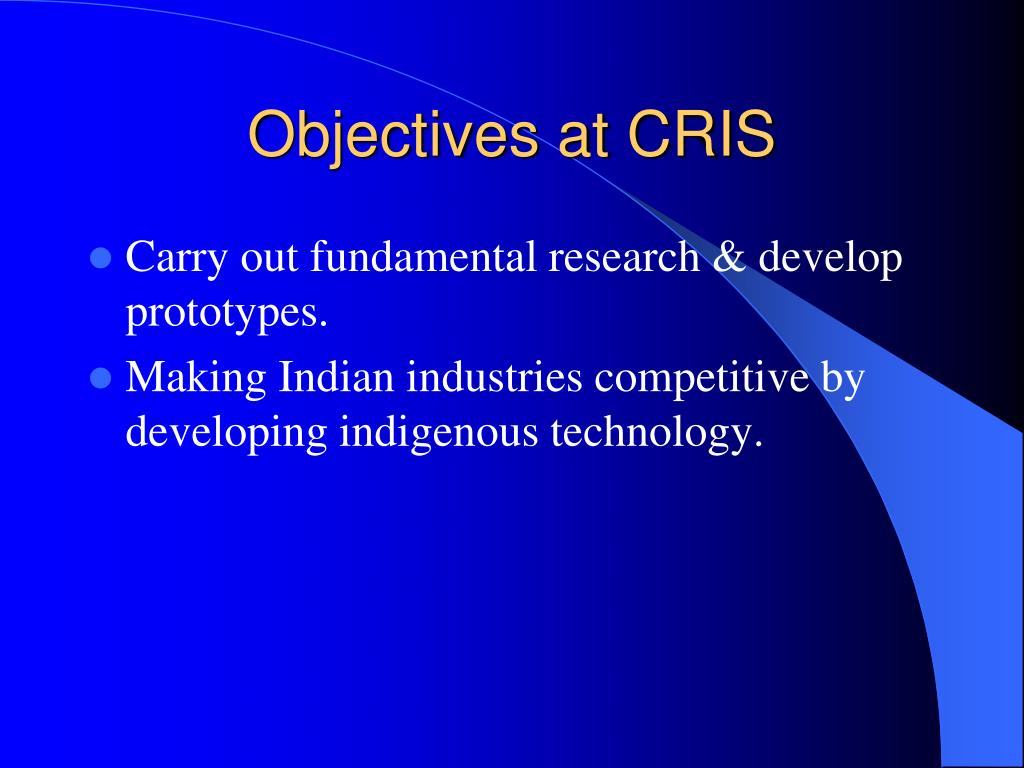 Objectives at CRIS