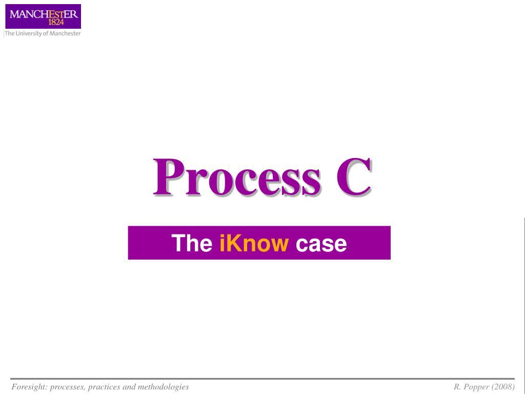 Process C