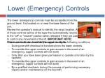 lower emergency controls