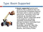 type boom supported