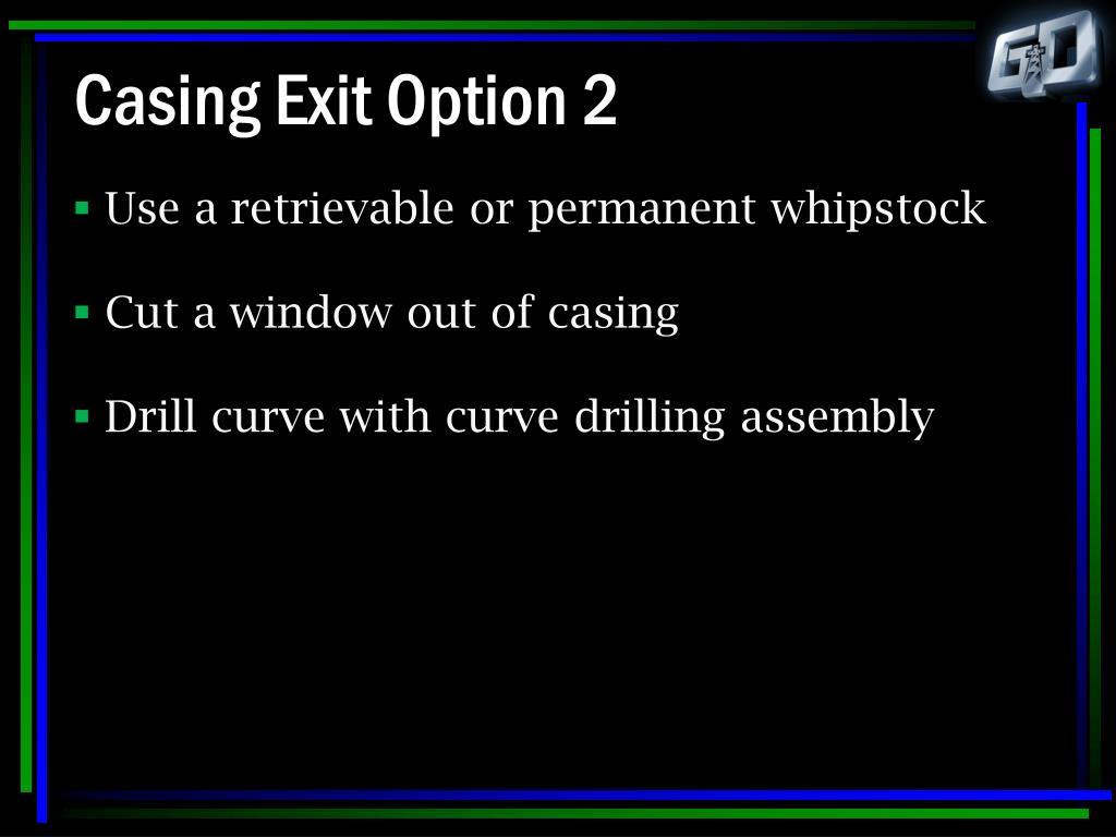 Casing Exit Option 2