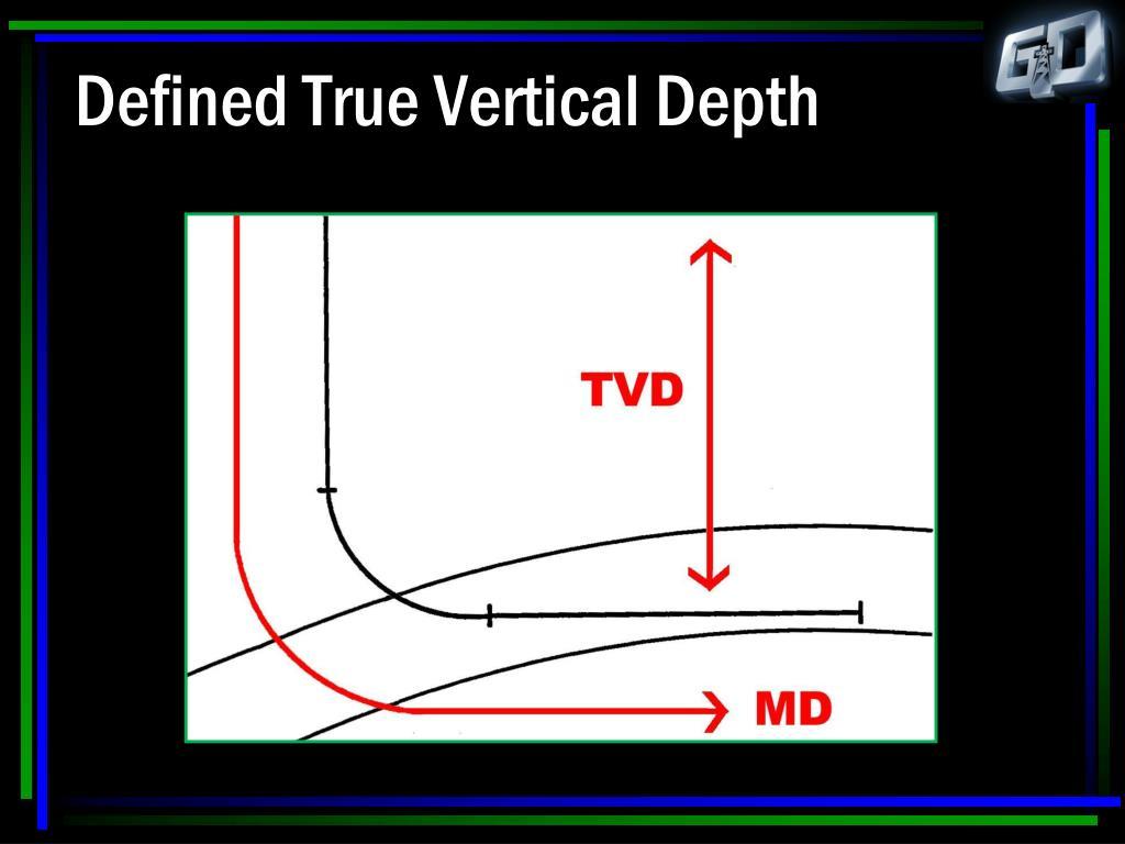 Defined True Vertical Depth
