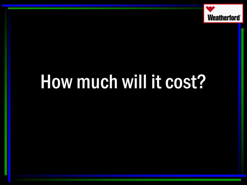 How much will it cost?