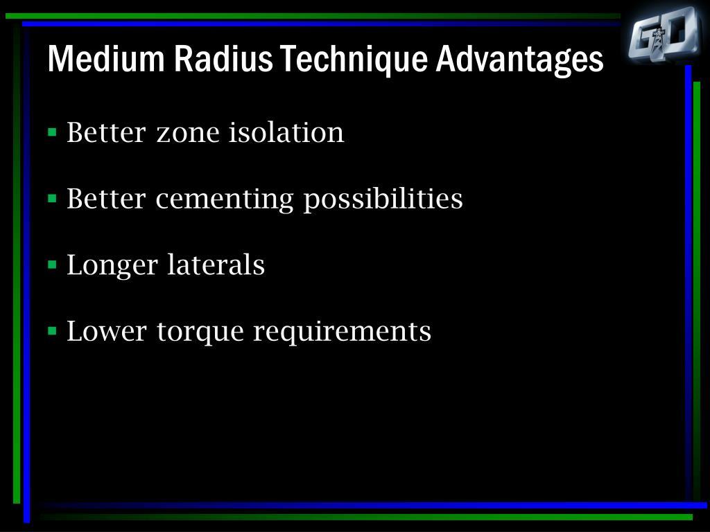 Medium Radius Technique Advantages