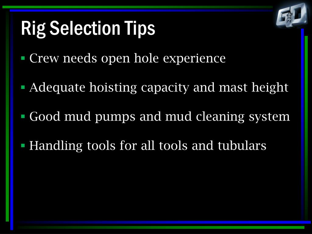 Rig Selection Tips