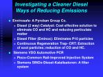investigating a cleaner diesel ways of reducing emissions