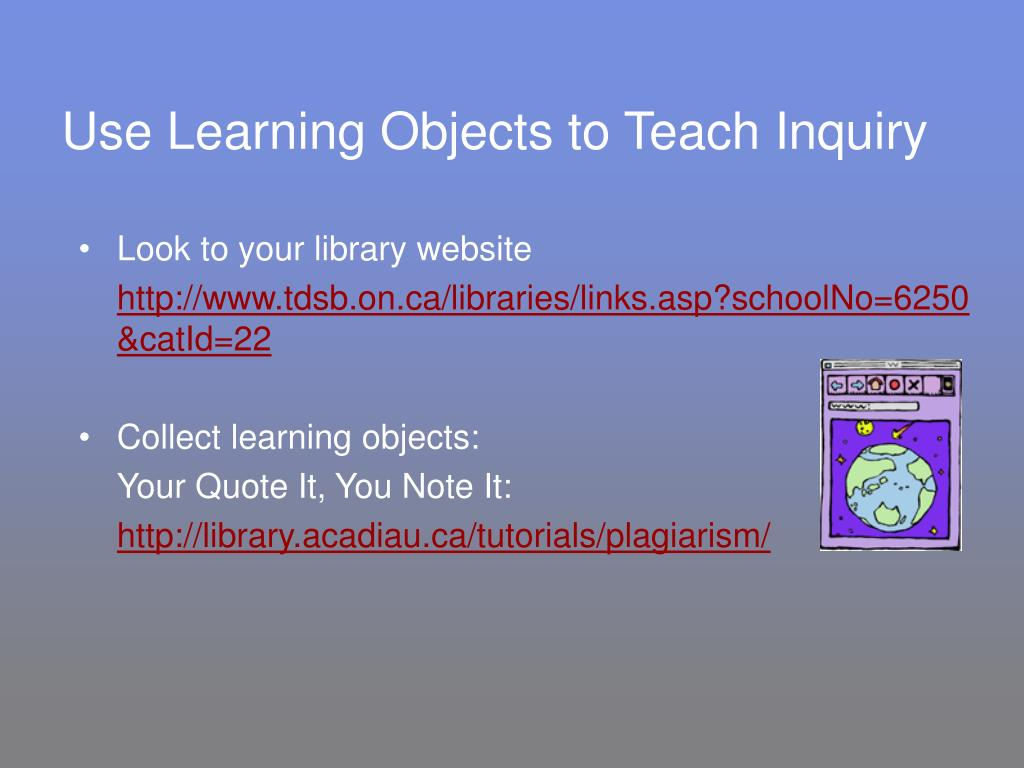 Use Learning Objects to Teach Inquiry