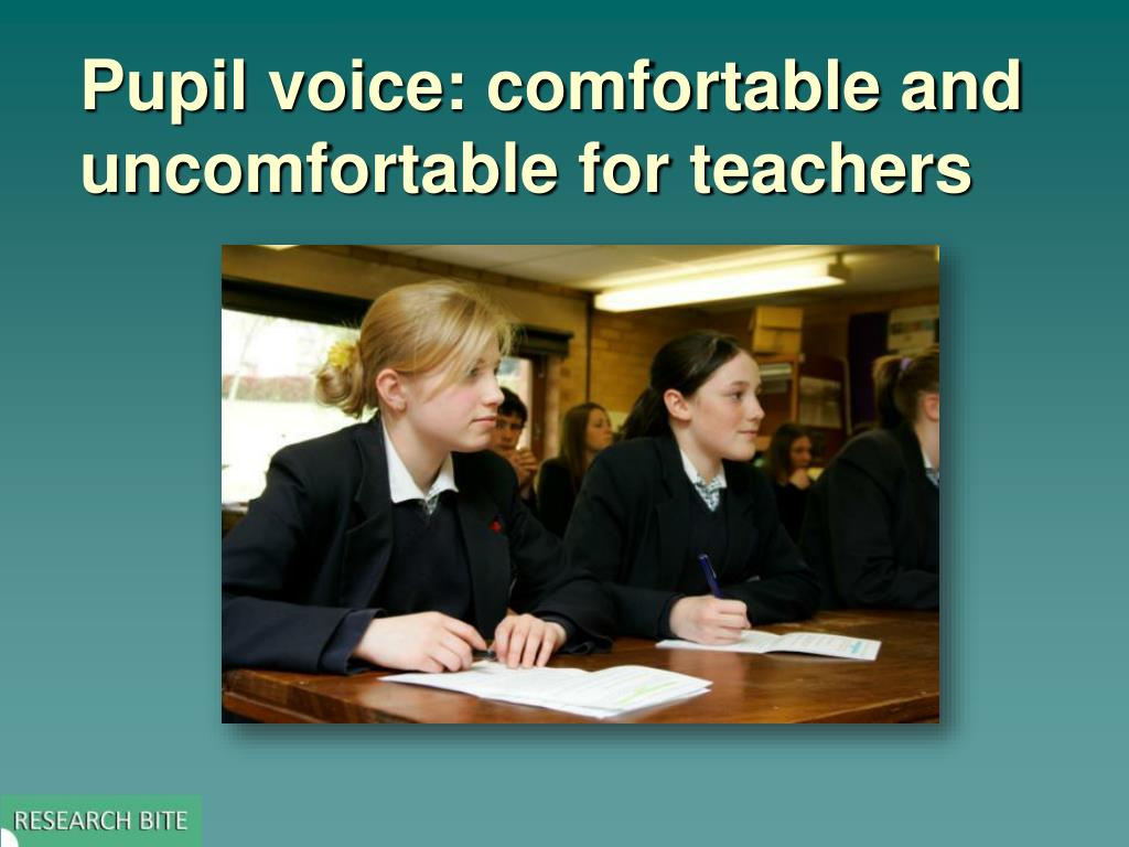 pupil voice comfortable and uncomfortable for teachers l.