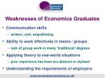 weaknesses of economics graduates