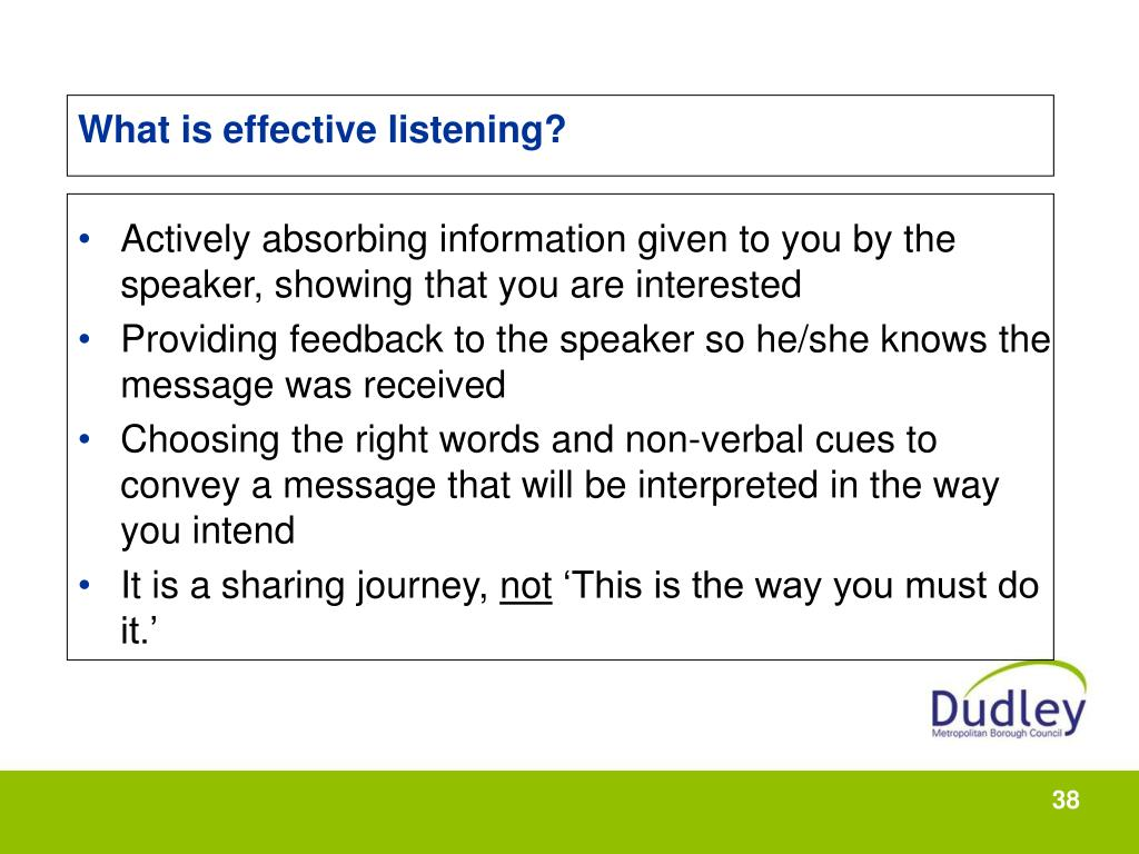 What is effective listening?
