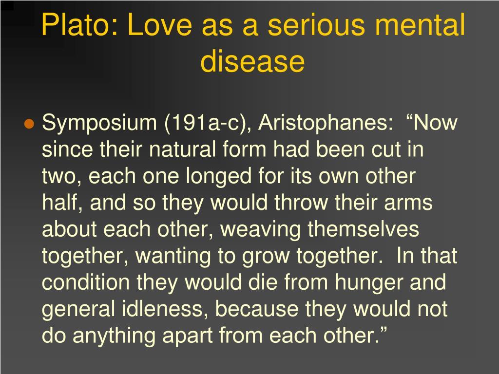 Plato: Love as a serious mental disease