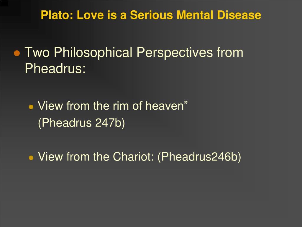 Plato: Love is a Serious Mental Disease