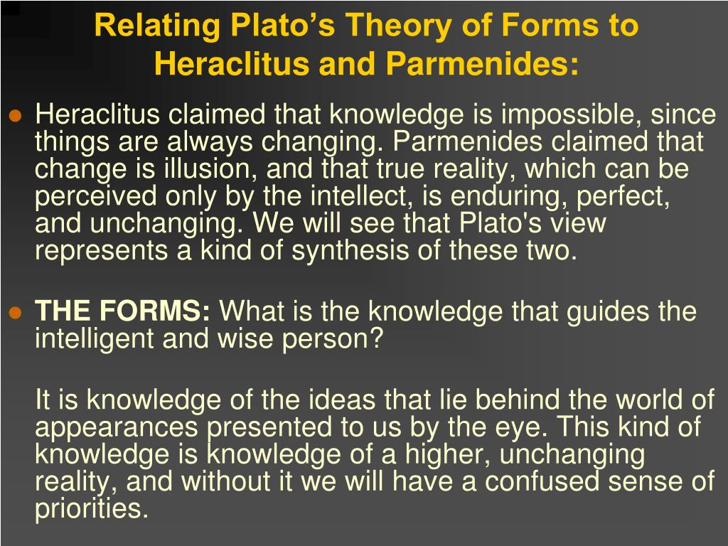 Relating Plato's Theory of Forms to Heraclitus and Parmenides: