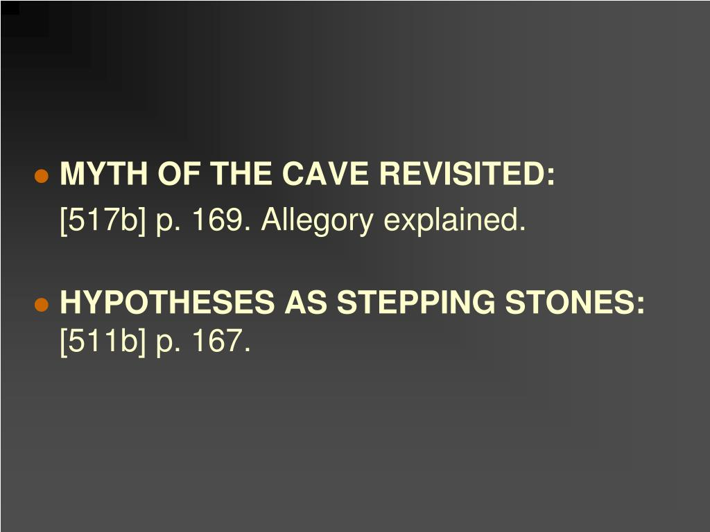 MYTH OF THE CAVE REVISITED: