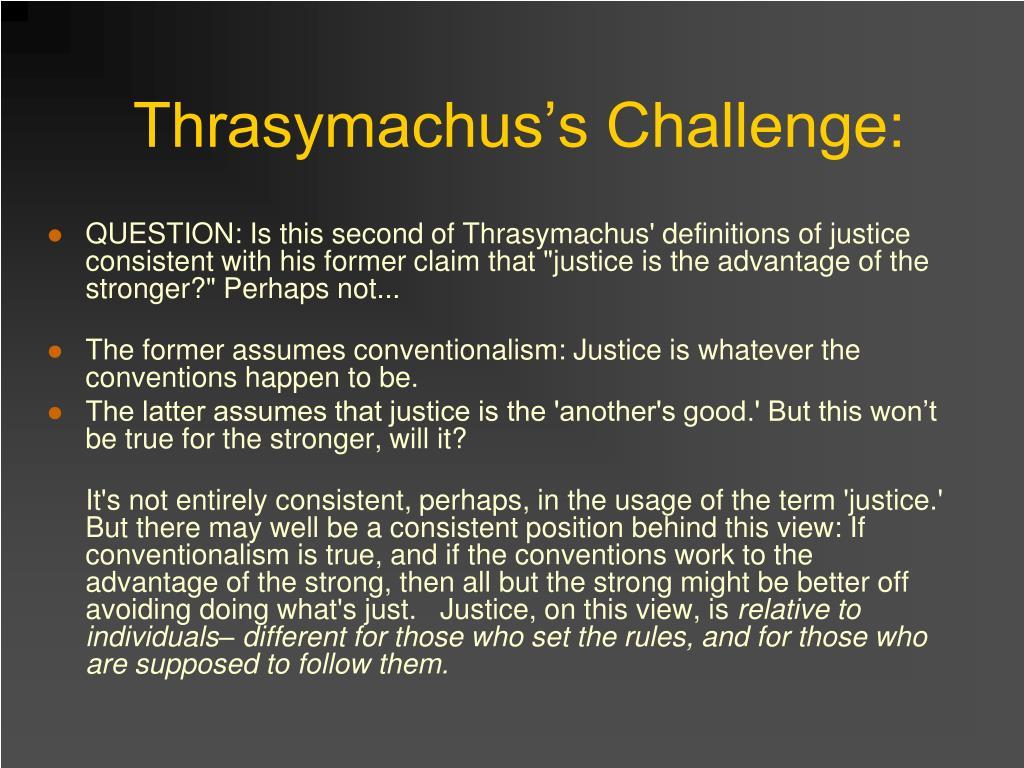 Thrasymachus's Challenge:
