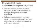determine skill needs assessment development objectives