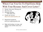 where can you go to find extra help with your resume and cover letter