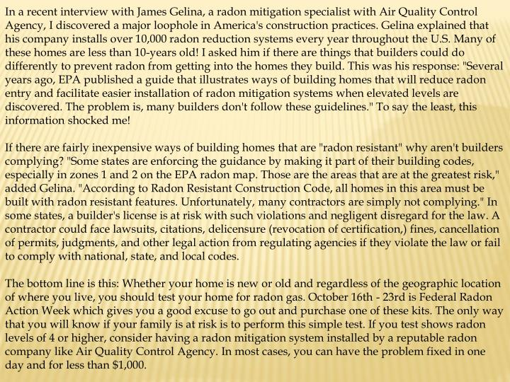 In a recent interview with James Gelina, a radon mitigation specialist with Air Quality Control Agen...