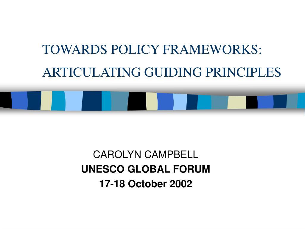 towards policy frameworks articulating guiding principles l.