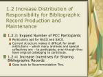 1 2 increase distribution of responsibility for bibliographic record production and maintenance