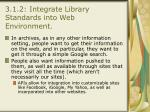 3 1 2 integrate library standards into web environment