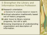 5 strengthen the library and information science profession