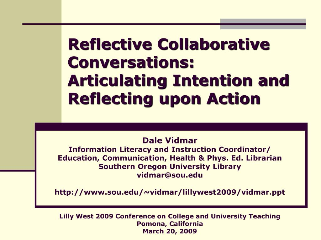 reflective collaborative conversations articulating intention and reflecting upon action l.