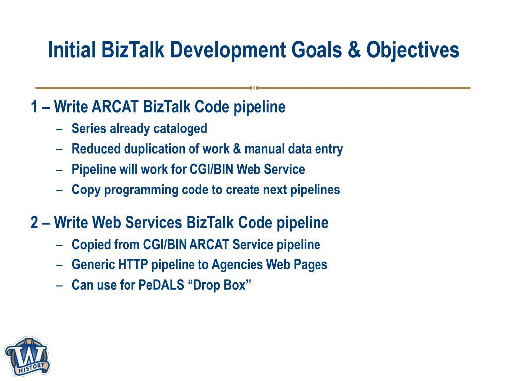 Initial BizTalk Development Goals & Objectives