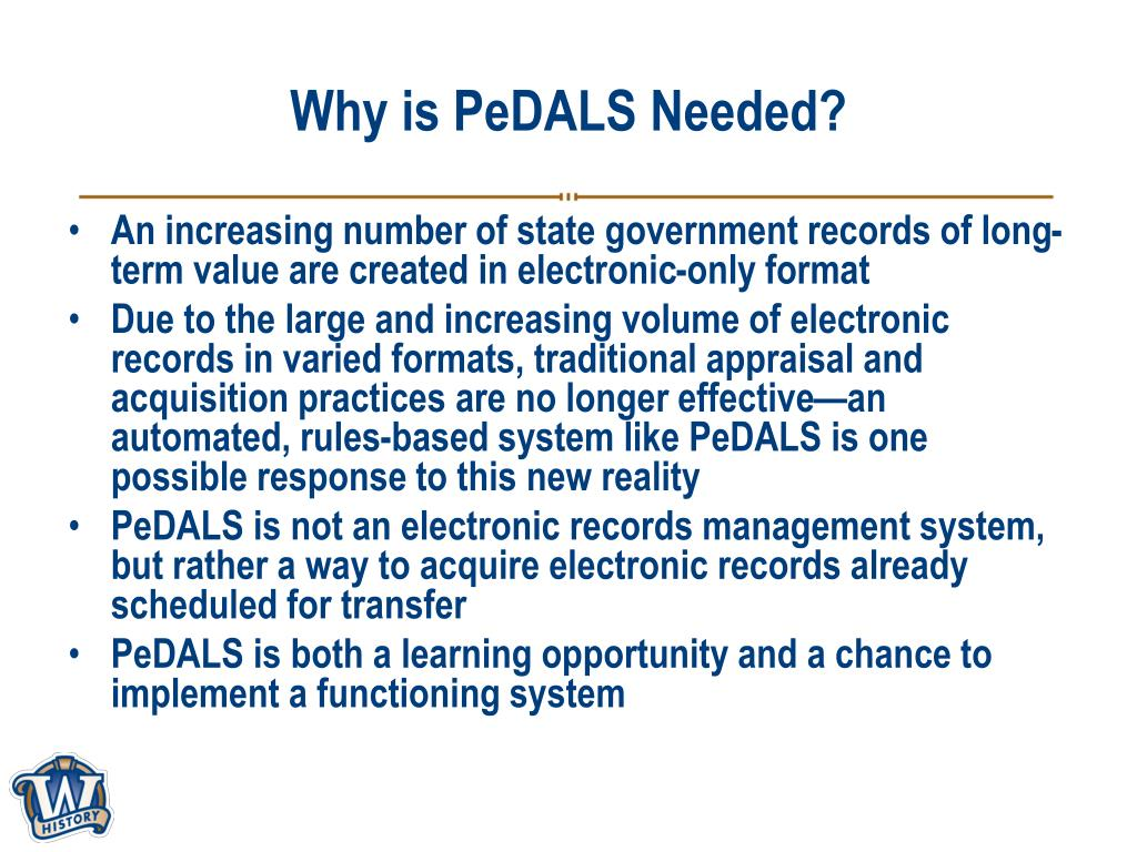 Why is PeDALS Needed?
