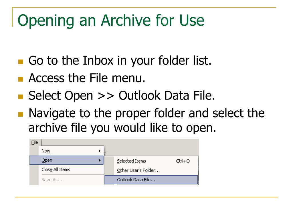 Opening an Archive for Use