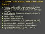 if cannot direct select assess for switch access