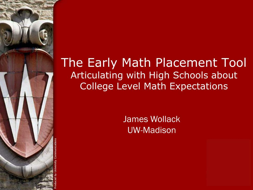 the early math placement tool articulating with high schools about college level math expectations l.
