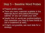 step 5 baseline word probes22