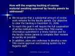 how will the ongoing backlog of course material awaiting approval by faculty panels be addressed