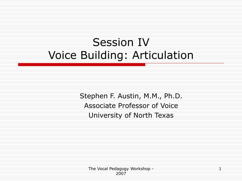 session iv voice building articulation l.