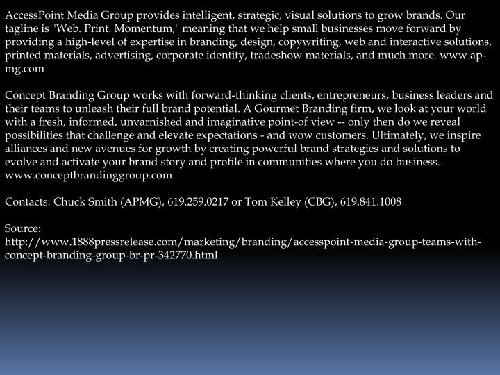 AccessPoint Media Group provides intelligent, strategic, visual solutions to grow brands. Our taglin...