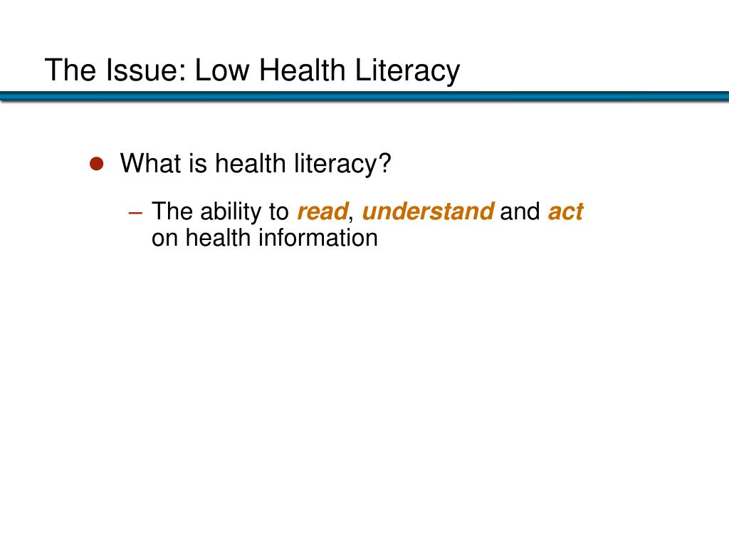 The Issue: Low Health Literacy