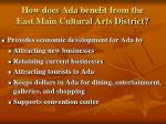 how does ada benefit from the east main cultural arts district