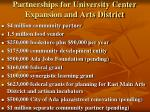 partnerships for university center expansion and arts district