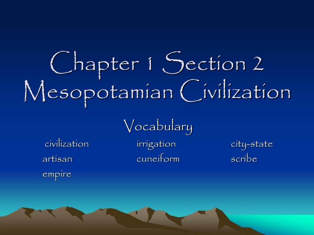 chapter 1 section 2 mesopotamian civilization l.