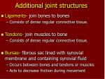 additional joint structures