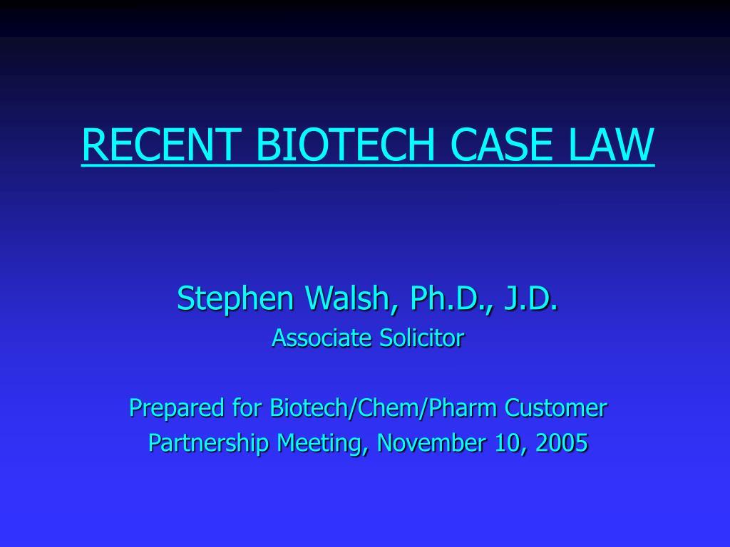 recent biotech case law l.