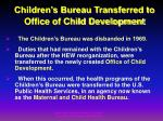 children s bureau transferred to office of child development