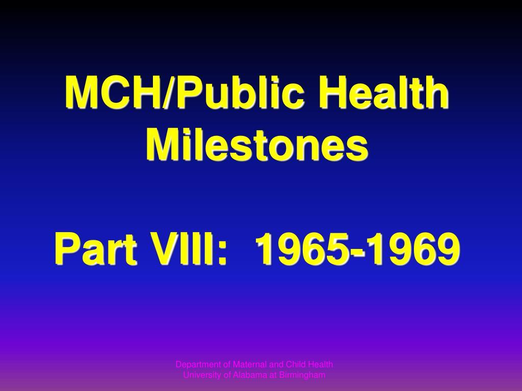 mch public health milestones part viii 1965 1969 l.