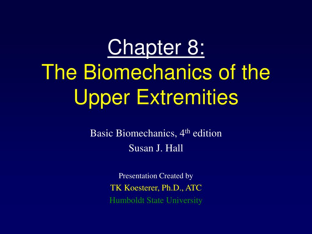 chapter 8 the biomechanics of the upper extremities l.